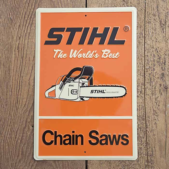 """STIHL""""The World's Best Chain Saw"""" Sign"""